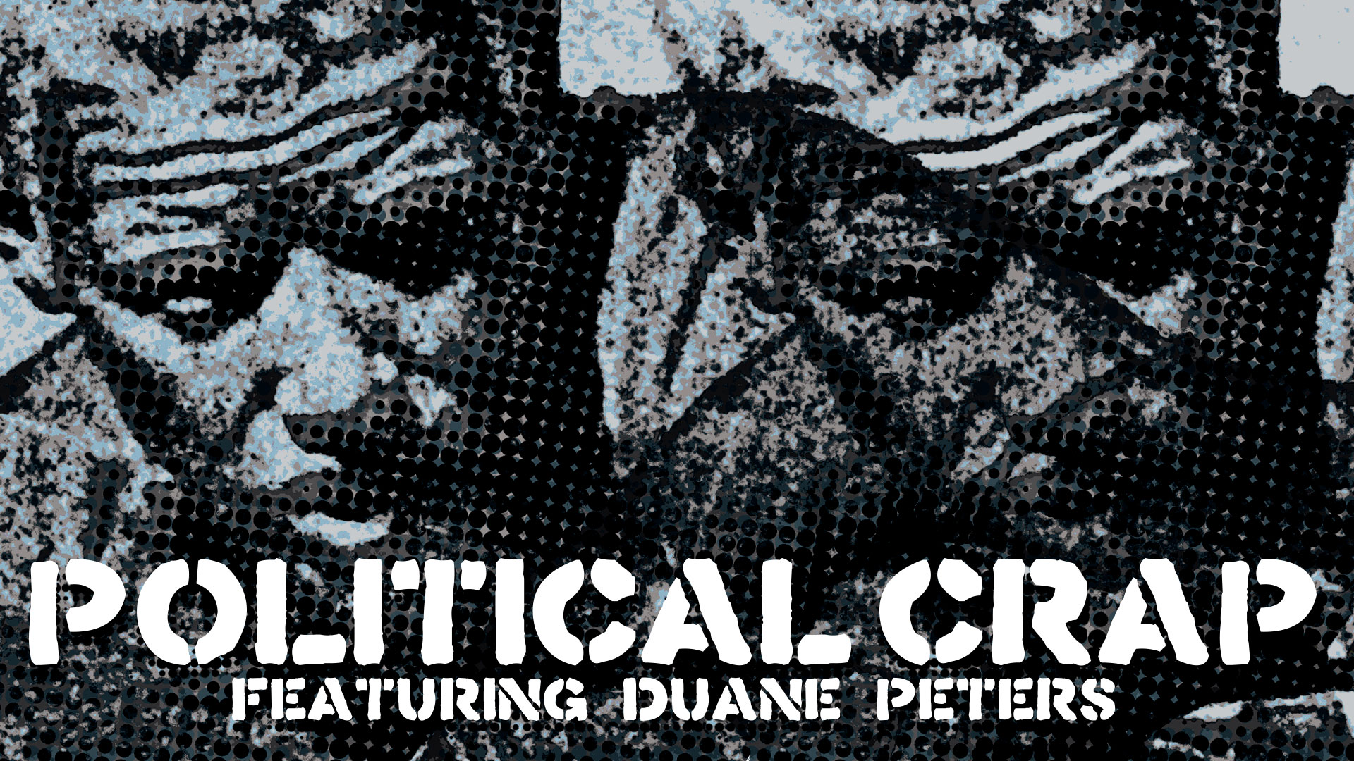 Political Crap Featuring the Master of Disaster Duane Peters - Slope Records