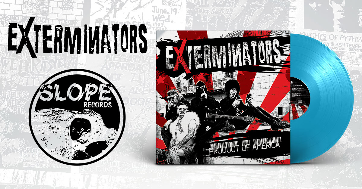Exterminators - Product of America - Slope Records