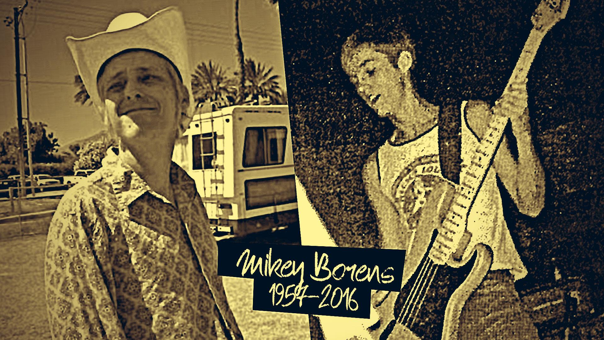 Mikey Borens 1957 - 2016