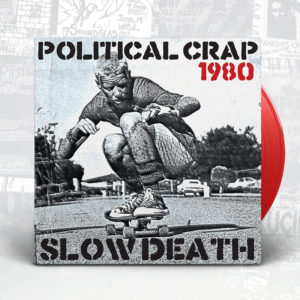 Political Crap - Slow Death 1980 - Slope Records